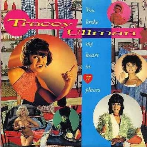 Ullman, Tracey - You Broke My Heart In 17 Places: They Don't Know, Bobby's Girl, Breakaway, Move Over Darling, (Life Is A Rock) But The Radio Rolled Me (Vinyl STEREO LP record) - NM9/EX8 - LP Records