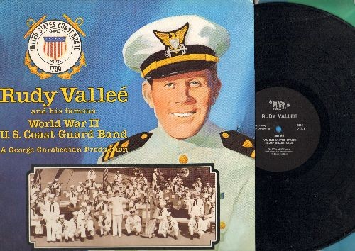 Vallee, Rudy  - Rudy Vallee and his famous Word War II U.S. Coast Guard Band (vinyl LP record, 1975 issue of vintage recordings) - NM9/NM9 - LP Records