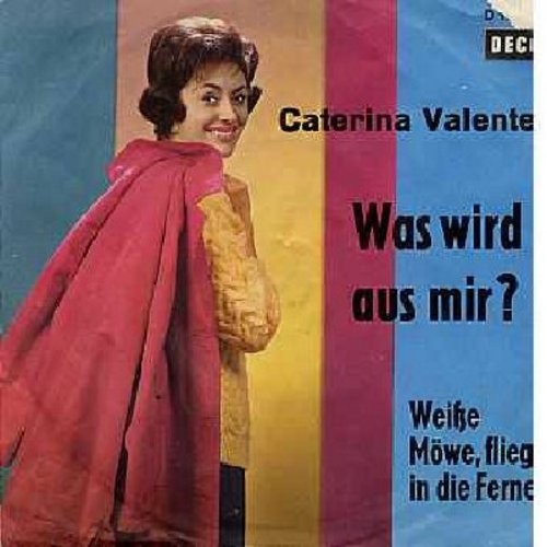 Valente, Caterina - Weisse Moewe, fliegt in die Ferne/Was wird aus mir? (What Now, My Love) (German Pressing with picture sleeve) - NM9/VG7 - 45 rpm Records