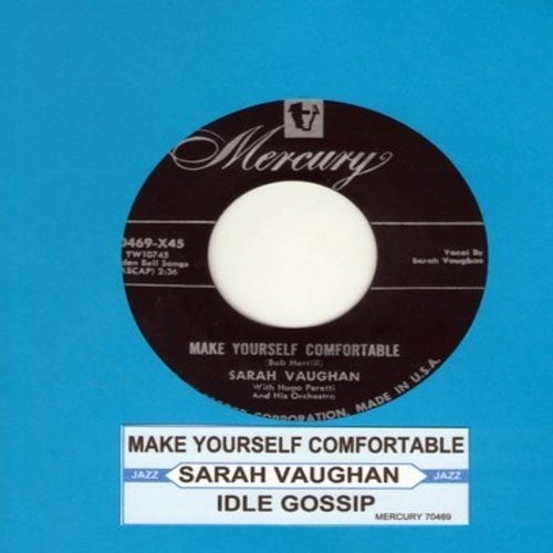 Vaughan, Sarah - Make Yourself Comfortable/Idle Gossip (first pressing with juke box label) - EX8/ - 45 rpm Records