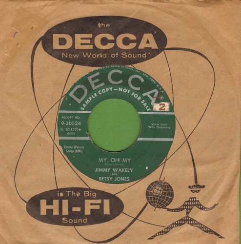 Wakely, Jimmy & Betsy Jones - My Oh My/Just A Boy And Girl In Love (RARE green label DJ advance pressing with vintage Decca company sleeve) - VG7/ - 45 rpm Records