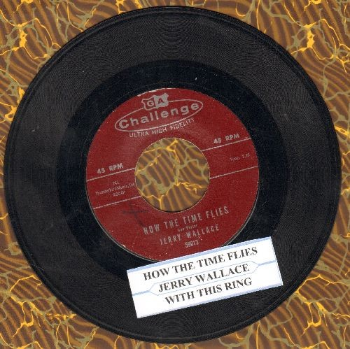 Wallace, Jerry - How The Time Flies/With This Ring (with juke box label) - EX8/ - 45 rpm Records