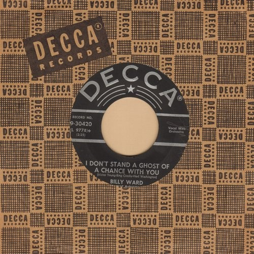 Ward, Billy & The Dominoes - I Don't Stand A Ghost Of A Chance With You/To Each His Own (with vintage Decca company sleeve) - EX8/ - 45 rpm Records