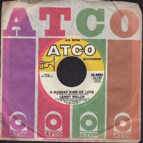 Welch, Lenny - A Sunday Kind Of Love/I Wish You Could Know Me (Naomi) (with Atco company sleeve) - NM9/ - 45 rpm Records