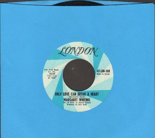 Whiting, Margaret - Only Love Can Break A Heart/Where Do I Stand - NM9/ - 45 rpm Records