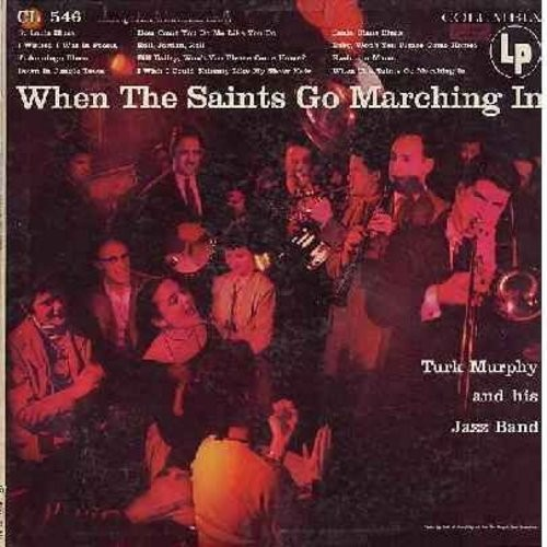Murphy, Turk & His Jazz Band - When The Saints Go Marching In: Santa Claus Blues, How Come You Do Me Like You Do, Evolution Mama, Bill Bailey, I Wish I Could Shimmy Like My Sister Kate (Vinyl MONO LP record, 6 white eyes red label first issue) - NM9/EX8 -