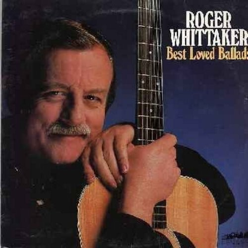 Whittaker, Roger - Best Loved Ballads: The Most Beautiful Girl, She Believes In Me, Love Me tender, Leaving On A Jet Plane, Try To Remember, Honey, The Twelfth Of Never, True Love, Memory, You Don't Know Me (2 vinyl LP record set, International customers