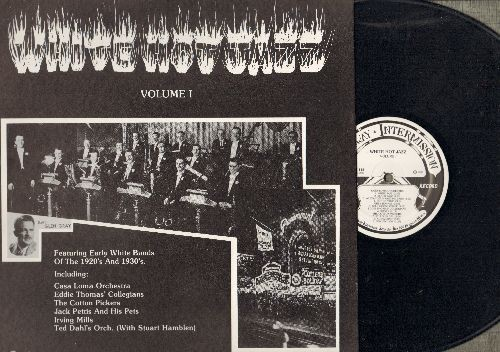 Casa Loma Orchestra, Cotton Pickers, Irving Mills, others - White Hot Jazz Vol. 1 - Featuring Early White Bands Of The 1920s and 1930's (vinyl LP record, re-issue of vintage Jazz recordings) - NM9/NM9 - LP Records