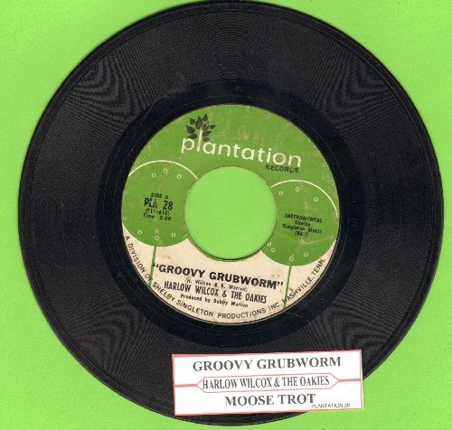Wilcox, Harlow & The Oakies - Groovy Grubworm/Moose Trot (with juke box label) - VG7/ - 45 rpm Records