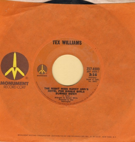 Williams, Tex - The Night Miss Nancy Ann's Hotel For Single Girls Burned Down (HILARIOUS Novelty Record similar to Harper Valley P.T.A.!)/If It's All The Same To You (with Monument company sleeve) - NM9/ - 45 rpm Records