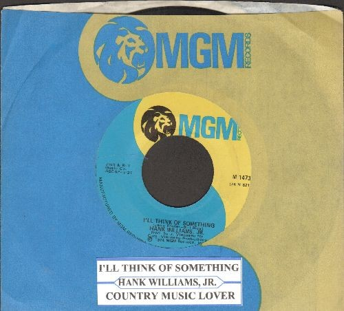 Williams, Hank Jr. - I'll Think Of Something/Country Music Lover (with MGM company sleeve and juke box label) - EX8/ - 45 rpm Records