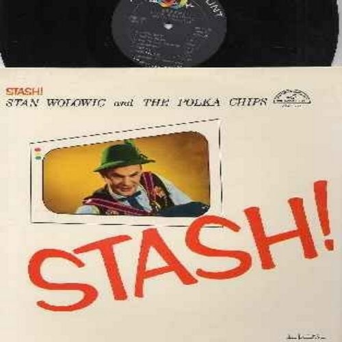 Wolowic, Stan & The Polka Chips - Stash!: Munich Drinking Song, Marysia Polka, Jealous Kate, Come Back And Be My Sweetheart, Jolly Mountaineer (Vinyl MONO LP record, NICE condition!) - NM9/NM9 - LP Records