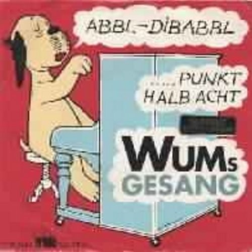 Wum - Abbl-Dibabbl/Punkt halb acht (German Pressing Novelty Record, sung in German, with picture sleeve) - EX8/VG6 - 45 rpm Records