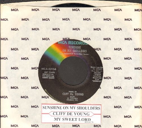 De Young, Cliff - Sunshine On My Shoulders (Makes Me Happy)/My Sweet Lady (with MCA company sleeve and juke box label) - EX8/ - 45 rpm Records
