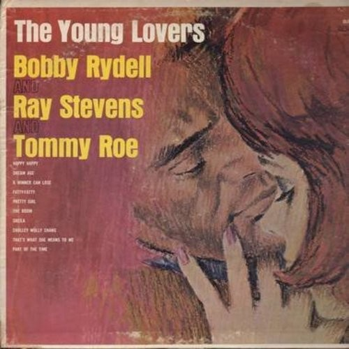 Rydell, Bobby, Ray Stevens, Tommy Roe - The Young Lovers: Dream Age, Fatty-Fatty, Sheila, Pretty Girl, Cholley Wally Chang (Vinyl LP record) - NM9/VG7 - LP Records