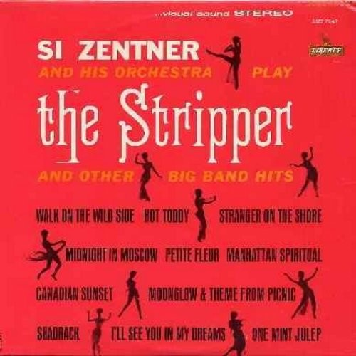 Zentner, Si - The Stripper: One Mint Julep, Stranger On The Shore, Walk On The Wild Side, Hot Toddy, Canadian Sunset (Vinyl STEREO LP record) - NM9/VG7 - LP Records