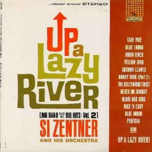 Zentner, Si - Up A Lazy River: Take Five, The Hollywood Twist, Moon River, Heart And Soul, Blue Moon, Perfidia, Nice 'N Easy, Never On Sunday (Vinyl STEREO LP record, NICE condition!) - EX8/EX8 - LP Records